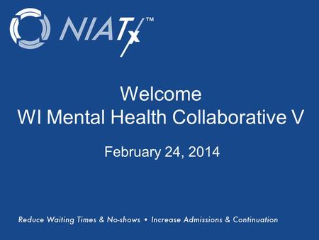 (Title) Name(s) of presenter(s) Organizational Affiliation Welcome WI Mental Health Collaborative V February 24, 2014.