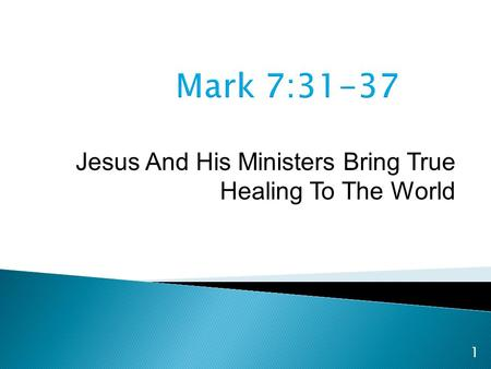 1 Jesus And His Ministers Bring True Healing To The World.