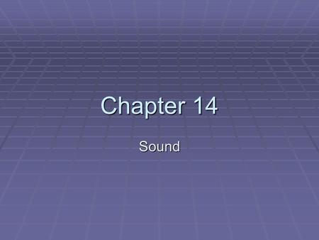 Chapter 14 Sound. Sound  Sound can be used for narration, background soundtracks, rollover noises, and for sound effects to complement animations. 