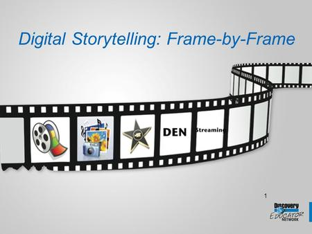 1 Digital Storytelling: Frame-by-Frame. Begin Simple then Grow! This PowerPoint Walks You Through: Photo Story – build movies from stills and create narrations.