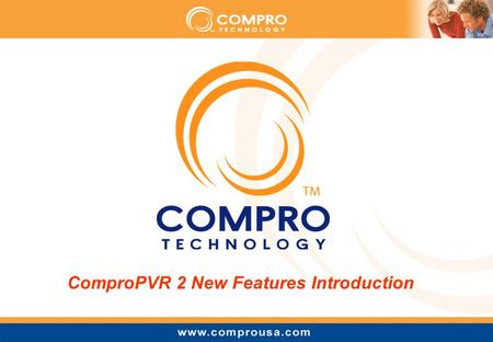ComproPVR 2 New Features Introduction. To fulfill customers' wishes, ComproPVR 2 develops many useful features for more convenience ComproPVR 2 new Features.
