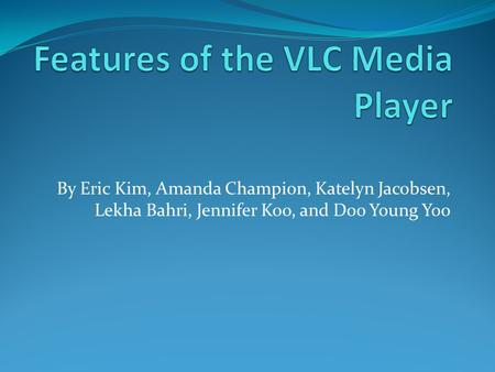 By Eric Kim, Amanda Champion, Katelyn Jacobsen, Lekha Bahri, Jennifer Koo, and Doo Young Yoo.