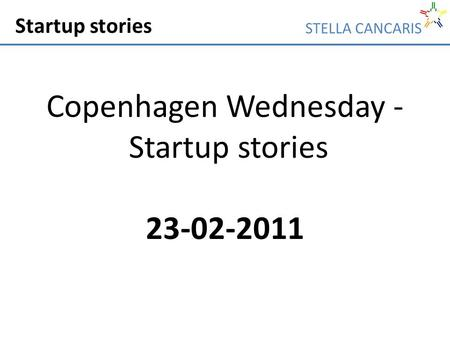 Startup stories Copenhagen Wednesday - Startup stories 23-02-2011.