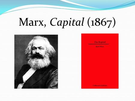 Marx, Capital (1867). The physicist either observes natural processes where they occur in their most significant form, and are least affected by disturbing.