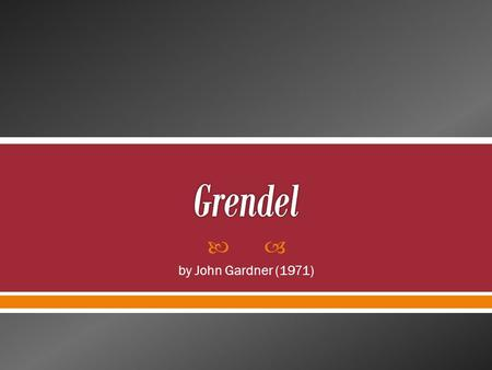 grendel by john gardner questions essay Grendel study guide contains a biography of john gardner, literature essays, quiz questions, major themes, characters, and a full summary and analysis.