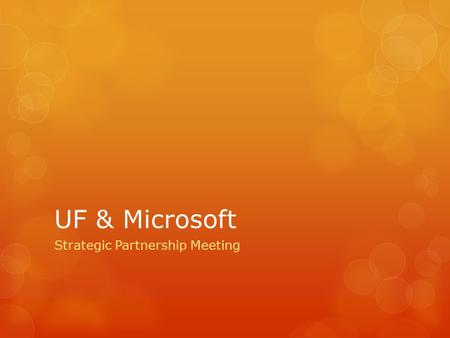 UF & Microsoft Strategic Partnership Meeting. Enterprise Key Enterprise CALs Servers Standard CALs Exchange Server (Std or Ent) Office SharePoint Server.