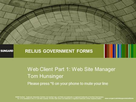 Www.sungard.com/reliusgovernmentforms RELIUS GOVERNMENT FORMS ©2009 SunGard. Trademark Information: SunGard, the SunGard logo, and Relius are trademarks.
