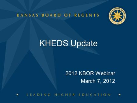 KHEDS Update 2012 KBOR Webinar March 7, 2012. Data Collections  Marti Leisinger, Team Leader  Elenor Buffington, Project Specialist  Mary Galligan,