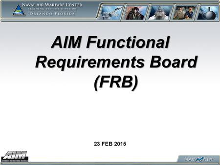 AIM Functional Requirements Board (FRB) 23 FEB 2015.