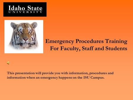 Emergency Procedures Training For Faculty, Staff and Students This presentation will provide you with information, procedures and information when an emergency.