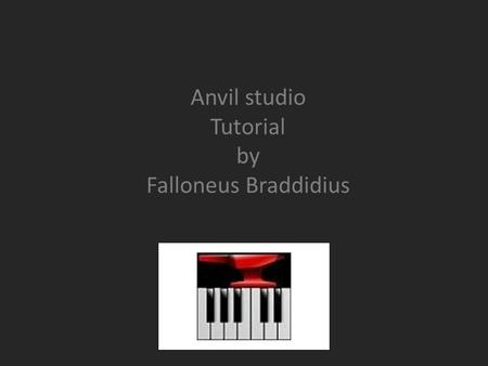 Anvil studio Tutorial by Falloneus Braddidius. Warning! This program does require some musical background: rhythms scales, ex.…