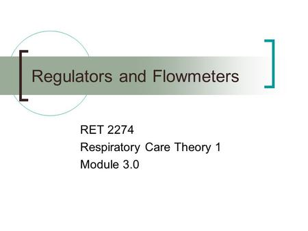 Regulators and Flowmeters