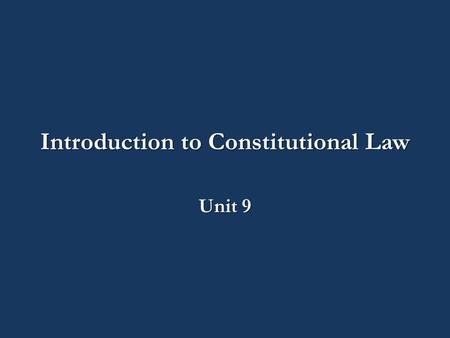 Introduction to Constitutional Law Unit 9. CJ140 – Introduction to Constitutional Law Unit 9: The Eighth Amendment CJ140.
