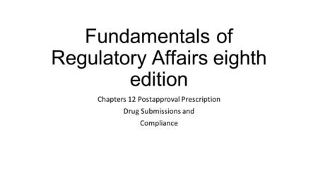 Fundamentals of Regulatory Affairs eighth edition