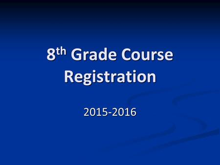 8 th Grade Course Registration 2015-2016. MME Course Catalog.