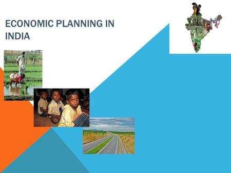 ECONOMIC PLANNING IN INDIA. INTRODUCTION  Economic Planning is to make decision with respect to the use of resources.  Economic Planning is a term used.