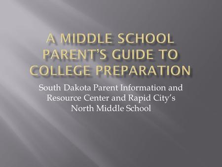 South Dakota Parent Information and Resource Center and Rapid City's North Middle School.