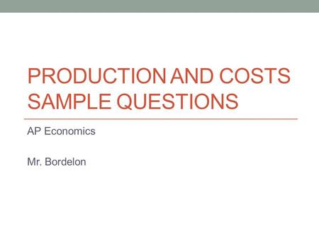 Production and Costs Sample Questions