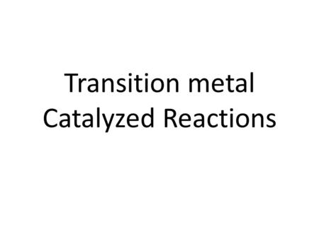 Transition metal Catalyzed Reactions. Electron Counting in the D block Link.