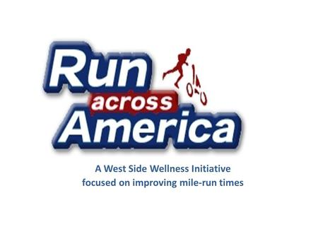 A West Side Wellness Initiative focused on improving mile-run times.