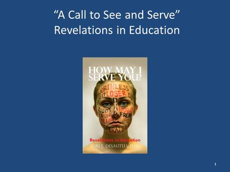 """A Call to See and Serve"" Revelations in Education 1."