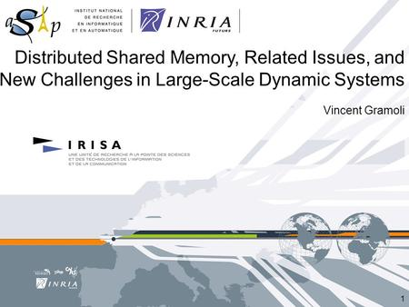 Distributed Shared Memory, Related Issues, and New Challenges in Large-Scale Dynamic Systems Vincent Gramoli 1.