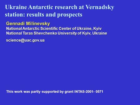 Gennadi Milinevsky National Antarctic Scientific Center of Ukraine, Kyiv National Taras Shevchenko University of Kyiv, Ukraine Ukraine.