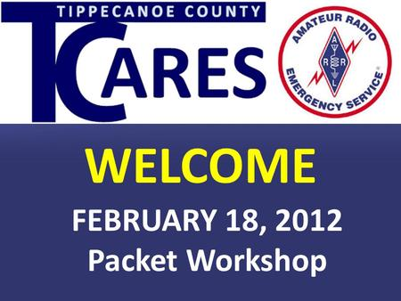 WELCOME FEBRUARY 18, 2012 Packet Workshop. Thanks to our host, Subaru of Indiana Automotive (SIA) for the generous use of their facilities, and to Dan,