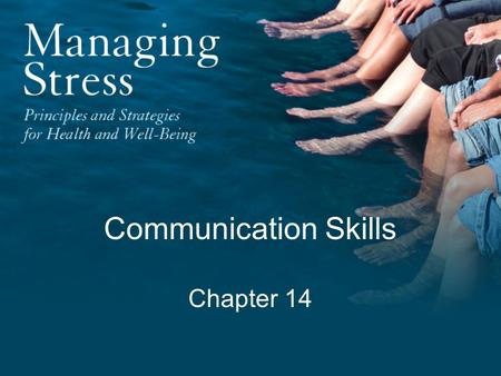 "Communication Skills Chapter 14. ""The three most important words for a successful relationship are: communication, communication, and communication."""