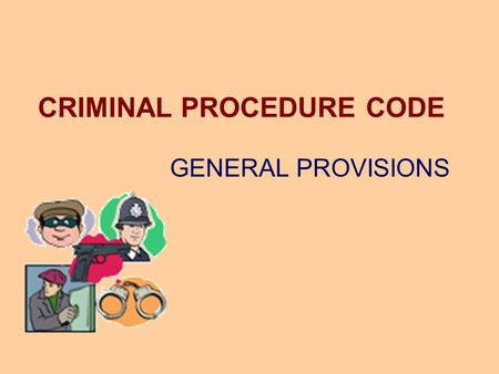 CRIMINAL PROCEDURE CODE