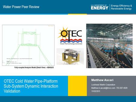 1 | Program Name or Ancillary Texteere.energy.gov Water Power Peer Review OTEC Cold Water Pipe-Platform Sub-System Dynamic Interaction Validation Lockheed.
