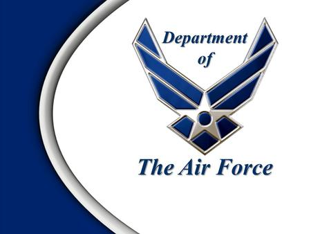 Department of The Air Force. To fly, flight, and win in Air, Space, and CyberspaceMission.