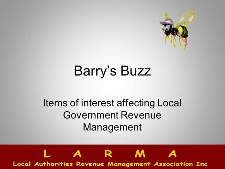 Barry's Buzz Items of interest affecting Local Government Revenue Management.