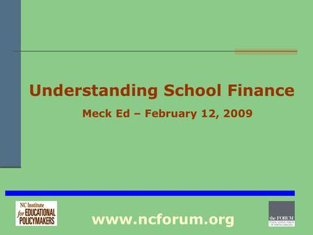 Understanding School Finance Meck Ed – February 12, 2009 www.ncforum.org.