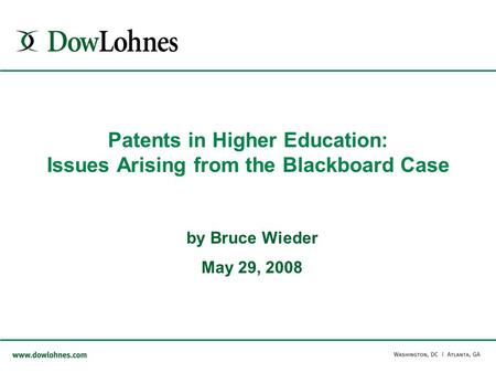 Patents in Higher Education: Issues Arising from the Blackboard Case by Bruce Wieder May 29, 2008.