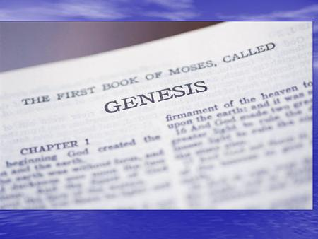 Genesis (The book of beginnings) Chapters 6-9 The Flood.