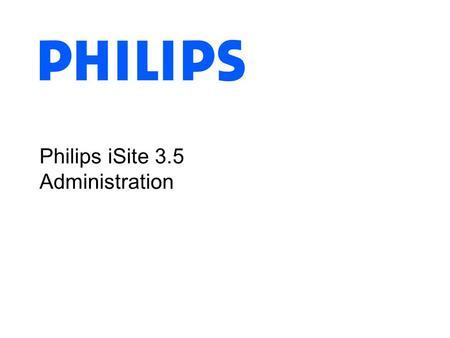 Philips iSite 3.5 Administration