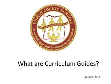 What are Curriculum Guides? April 27, 2012. Curriculum guides are designed by two or more educators wherein all designers have come to agreement on the.