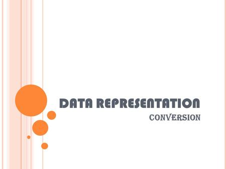 DATA REPRESENTATION CONVERSION.