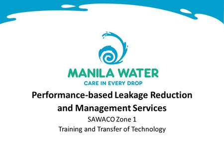 Performance-based Leakage Reduction and Management Services SAWACO Zone 1 Training and Transfer of Technology.