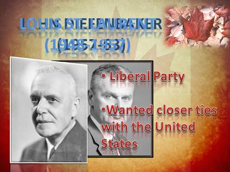 Background Diefenbaker – first conservative prime minister in 22 years in 1957 election  Minority government Leading in the polls + Liberals holding.