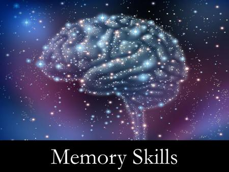 Memory Skills. Course Objectives Explain What is Memory Explain the Importance of Memory Explain Atkinson-Schiffrin Three-stage Model of Memory Describe.