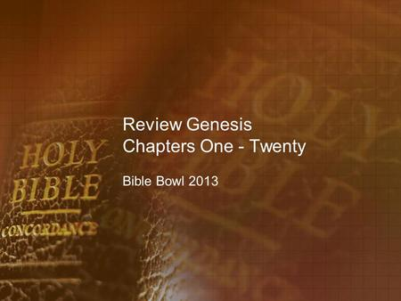 Review Genesis Chapters One - Twenty Bible Bowl 2013.