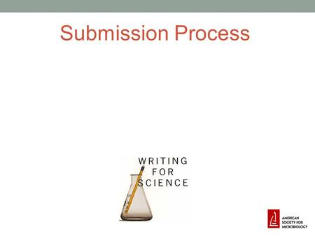 Submission Process. Overview Preparing for submission The submission process The review process.