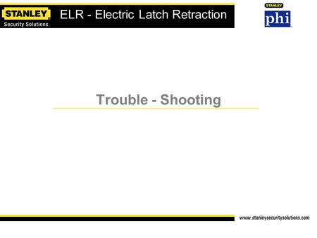 Trouble - Shooting ELR - Electric Latch Retraction.