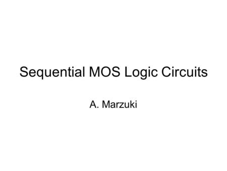 Sequential MOS Logic Circuits