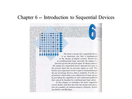 Chapter 6 -- Introduction to Sequential Devices. The Sequential Circuit Model Figure 6.1.