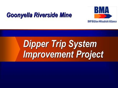 Goonyella Riverside Mine Dipper Trip System Improvement Project.