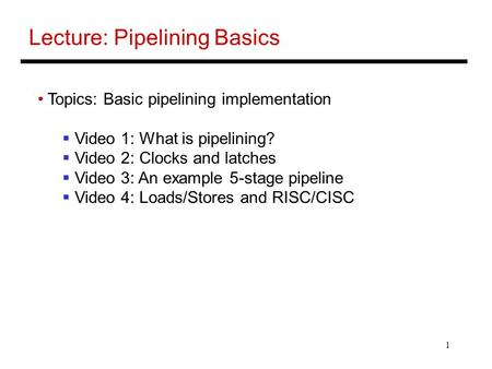 Lecture: Pipelining Basics