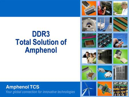 DDR3 Total Solution of Amphenol. Page 2 DDR3 Architecture Roadmap DDR3 will become the widely adopted memory architecture for computing Architecture in.